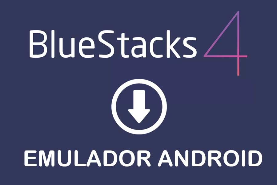Descargar Bluestacks: Un emulador de Android para PC
