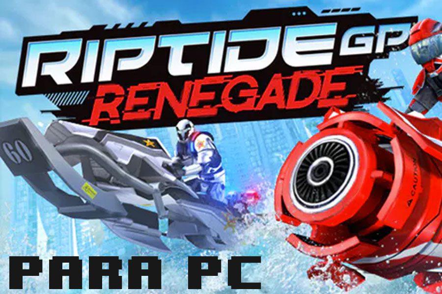 Riptide Renegade para PC gratis